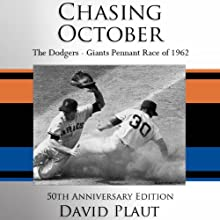 Chasing October: The Giants - Dodgers Pennant Race of 1962 Audiobook by David Plaut Narrated by Peter Ganim