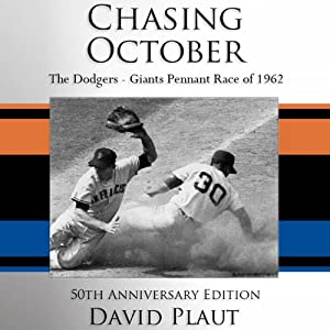 Chasing October: The Giants - Dodgers Pennant Race of 1962 | [David Plaut]