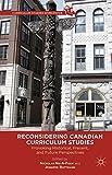 Reconsidering Canadian Curriculum Studie...