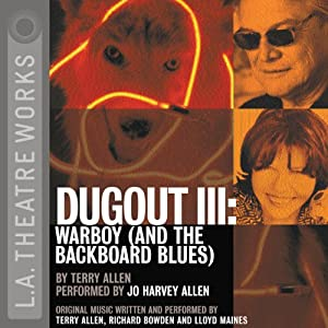 Dugout III: Warboy (and the Backboard Blues) | [Terry Allen]