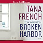 Broken Harbor: Dublin Murder Squad, Book 4 | Tana French