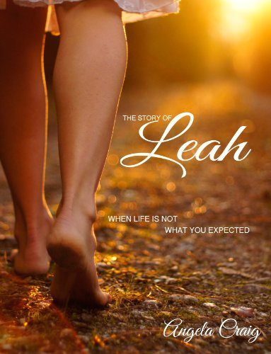 Free Kindle Book : The Story of Leah: When Life Is Not What You Expected It To Be