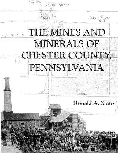 The Mines and Minerals of Chester County, Pennsylvania