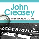 Look Three Ways at Murder: Inspector West Series, Book 32 Audiobook by John Creasey Narrated by Tim Bentinck