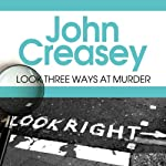 Look Three Ways at Murder | John Creasey