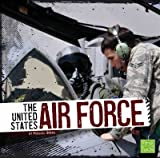 img - for The United States Air Force (U.S. Military Forces) book / textbook / text book