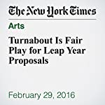 Turnabout Is Fair Play for Leap Year Proposals | Alix Strauss