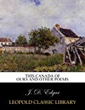 This Canada of ours and other poems