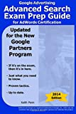 Google Advertising Advanced Search Exam Prep Guide for Adwords Certification (Searchcerts.Com Exam Prep Series)