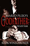 THE GODFATHER: The Lost Years (0434012289) by Winegardner, Mark