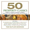50 Prosperity Classics: Attract It, Create It, Manage It, Share It Audiobook by Tom Butler-Bowdon Narrated by Lloyd James