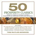 50 Prosperity Classics: Attract It, Create It, Manage It, Share It | Tom Butler-Bowdon