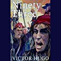Ninety-Three (       UNABRIDGED) by Victor Hugo Narrated by Frederick Davidson