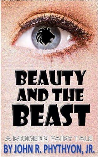 BEAUTY & THE BEAST: A MODERN FAIRY TALE