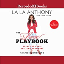 The Love Playbook: Rules for Love, Sex, and Hapiness (       UNABRIDGED) by La La Anthony, Karen Hunter Narrated by Cherise Booth