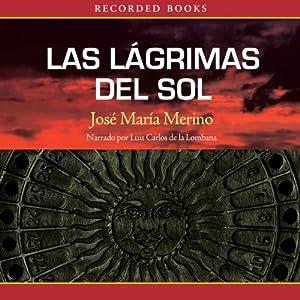 Las lágrimas del sol [Tears of the Sun] | [José María Merino]