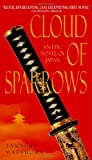 Cloud of Sparrows: An Epic Novel of Japan (0440240859) by Matsuoka, Takashi