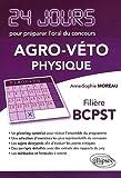 echange, troc Anne-Sophie Moreau - Physique 24 Jours pour Préparer l'Oral du Concours Agro-Veto Filière BCPST