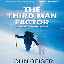 The Third Man Factor: Surviving the Impossible | Livre audio Auteur(s) : John Geiger Narrateur(s) : Sean Pratt