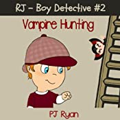 RJ - Boy Detective #2: Vampire Hunting | PJ Ryan