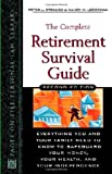 The Complete Retirement Survival Guide: Everything You Need to Know to Safeguard Your Money, Your Health, and Your Independence