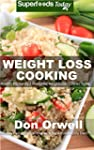 Weight Loss Cooking: 70 recipes for W...