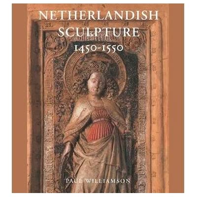 Netherlandish Sculpture 1450-1550