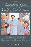 img - for Laughing Gas, Viagra, and Lipitor: The Human Stories behind the Drugs We Use book / textbook / text book