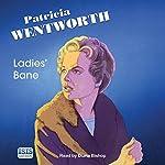Ladies' Bane | Patricia Wentworth