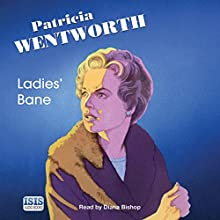 Ladies' Bane Audiobook by Patricia Wentworth Narrated by Diana Bishop
