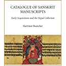Catalogue of Sanskrit Manuscripts: Early Acquisitions and the Nepal Collection (Catalogue of Oriental Manuscripts, Xyclographs, etc, in Danish Collections (Comdc))