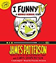 I Funny TV: A Middle School Story Audiobook by James Patterson, Chris Grabenstein Narrated by Frankie Seratch