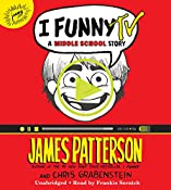 I Funny TV: A Middle School Story | James Patterson, Chris Grabenstein