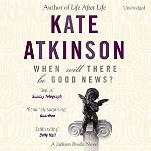 When Will There Be Good News Audiobook