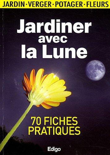 Livre jardiner avec la lune - Jardinner avec la lune ...