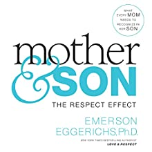 Mother and Son: The Respect Effect Audiobook by Emerson Eggerichs Narrated by Emerson Eggerichs