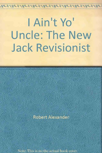 I ain't yo' uncle: The new Jack revisionist