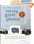 The Crafter's Guide to Taking Great P...