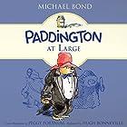 Paddington at Large Hörbuch von Michael Bond Gesprochen von: Hugh Bonneville