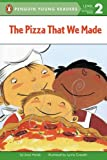 The Pizza That We Made (Penguin Young Readers, L2) (0142300195) by Holub, Joan