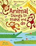 Animal Things to Make and Do (Usborne Things to Make and Do)