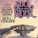 Masters of Flux & Anchor: Soul Rider, Book 3 Audiobook by Jack L. Chalker Narrated by Andy Caploe