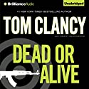 Dead or Alive Audiobook by Tom Clancy, Grant Blackwood Narrated by Lou Diamond Phillips