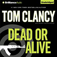 Dead or Alive (       UNABRIDGED) by Tom Clancy, Grant Blackwood Narrated by Lou Diamond Phillips