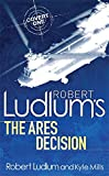 Robert Ludlum's The Ares Decision (COVERT-ONE)