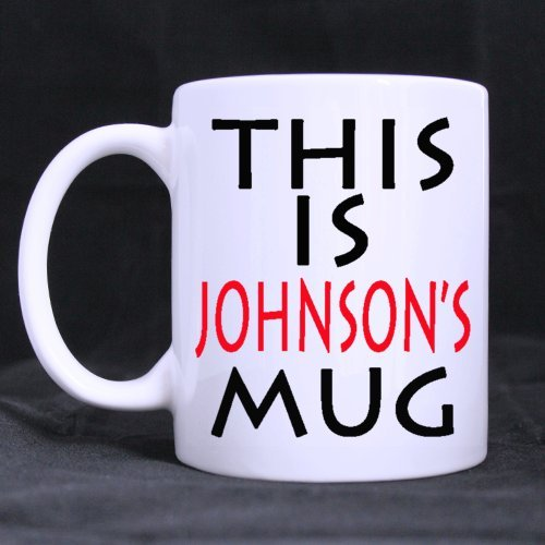 """Personalized Exclusive """"This Is Johnson'S Mug"""" (Twin Side) Custom White Ceramic Mug Coffee Cup (11 Ounce)"""