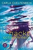 Nackt schwimmen: Roman