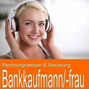 Rechnungswesen & Steuerung für Bankkaufmann / Bankkauffrau Hörbuch
