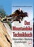 Das Mountainbike-Technikbuch: Materialien - Wartung - Einstellungen - Tom Linthaler, Martin Kaindl, Frank Lewerenz