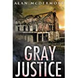 Gray Justice (Tom Gray #1)by Alan McDermott